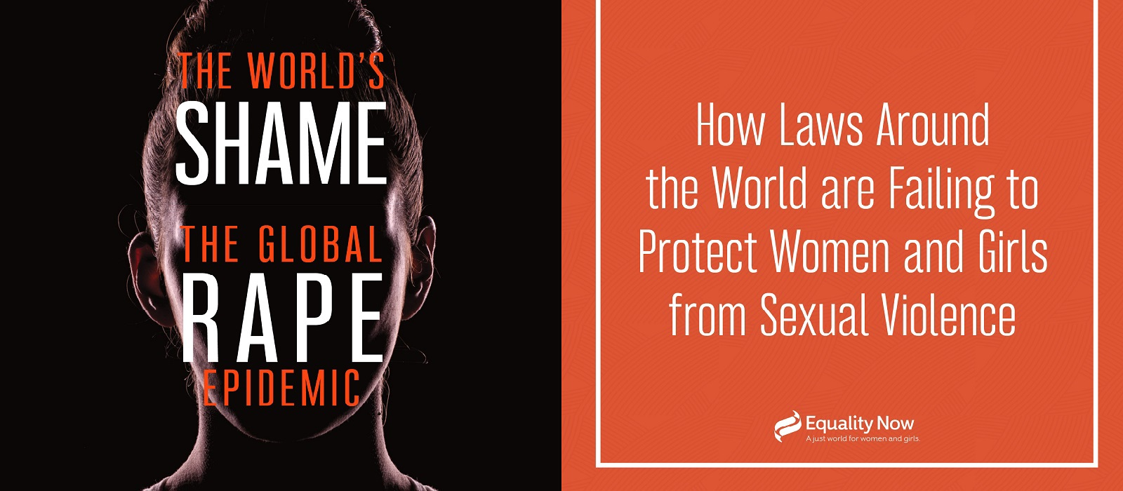 Text reads: the worlds shame; the global rape epidemic. How laws around the world are failing to protect women and girls from sexual violence