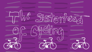 Sisterhood of Cycling: the radical roots of the bicycle