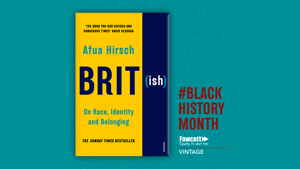 EXCLUSIVE EXTRACT: Brit(ish): On Race, Identity and Belonging by Afua Hirsch